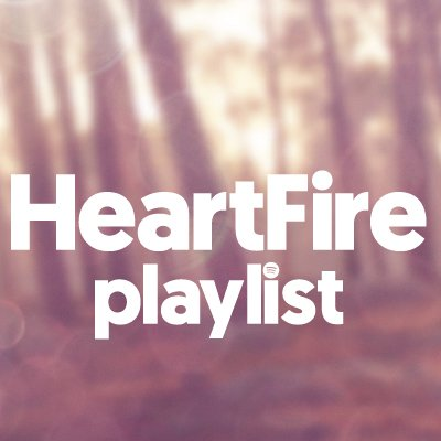 HeartFire Playlist